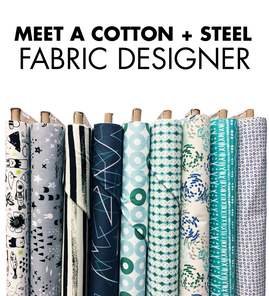 Meet a Cotton + Steel Fabric Designer!