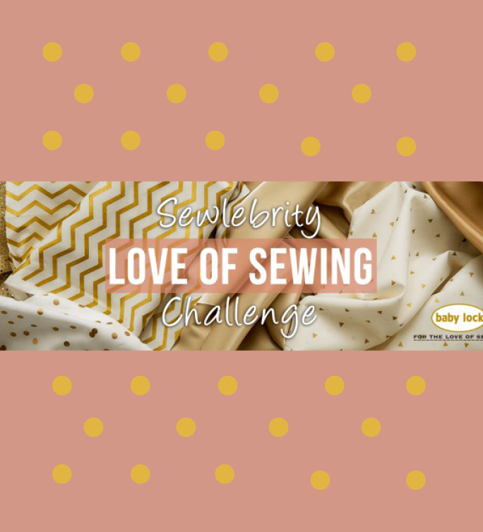 Sewlebrity Love of Sewing Challenge
