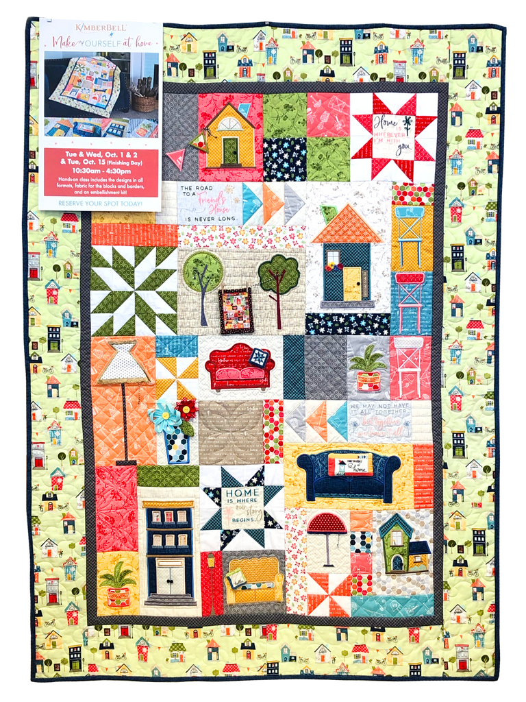 "Kimberbell ""Make Yourself at Home"" Quilt Class"