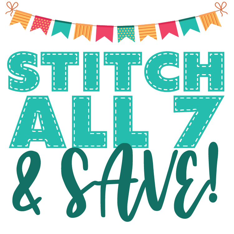 STITCH PARTY SAVINGS - All 7 Projects!