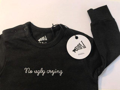 Cos I Said So - Long Sleeve Onesie No Ugly Crying Black