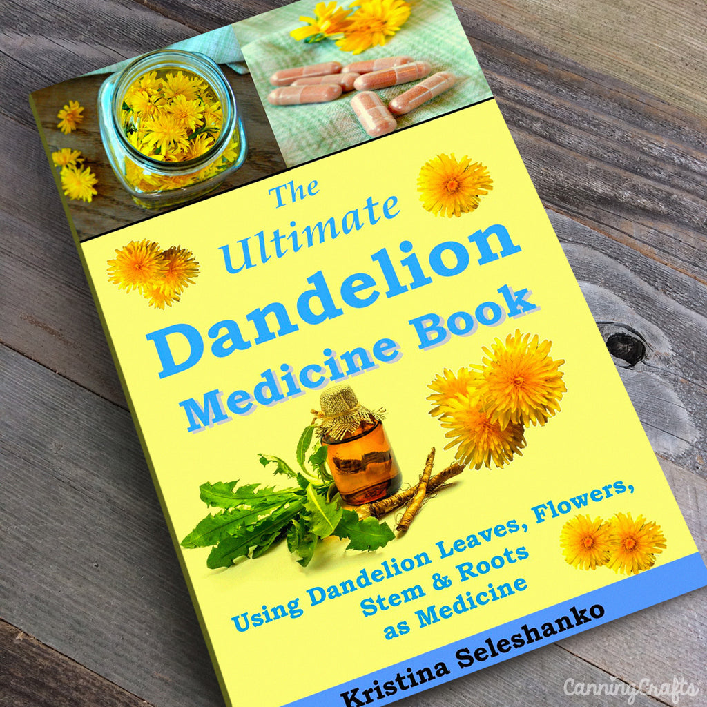 The Ultimate Dandelion Medicine Book | CanningCrafts.com