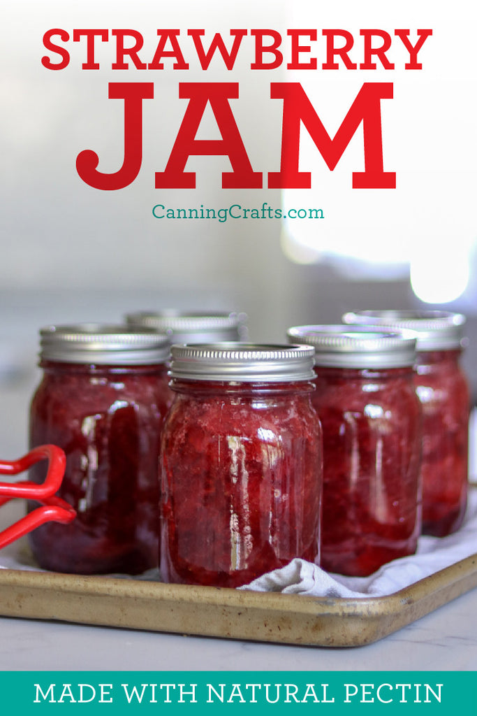 Strawberry Jam Canning Recipe made with natural pectin | CanningCrafts.com