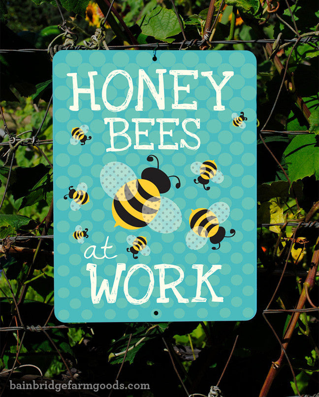 Honey Bees At Work Sign by Bainbridge Mercantile