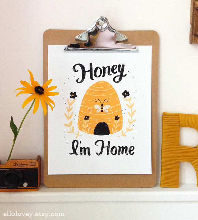 Ello Lovely Honey I'm Home Print
