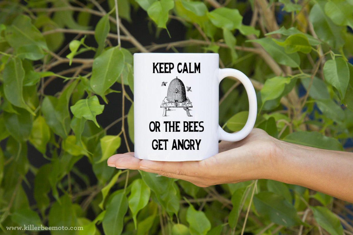 Keep Calm Or The Bees Get Angry Coffee Mug by KillerBeeMoto