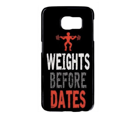 Weights Before Dates Phone Case