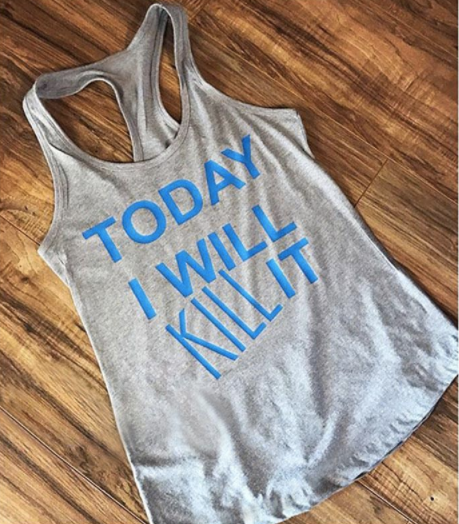 Today I Will Kill It Tank Top