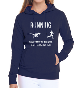 RUNNING sometimes we all need a little motivation Hoodies