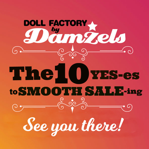 Doll Factory's Instore Sale Feb 12-17th!                Here's a little How-To Sale Smoothly!