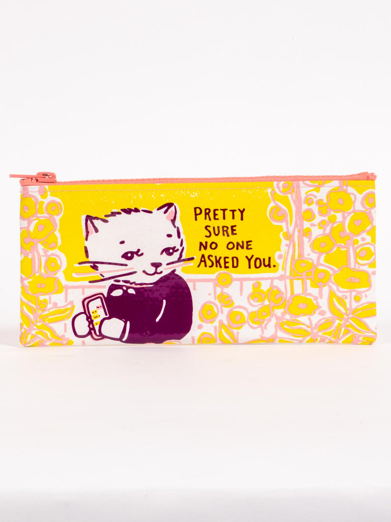 Pretty Sure No One Asked You Pencil/Mask Case