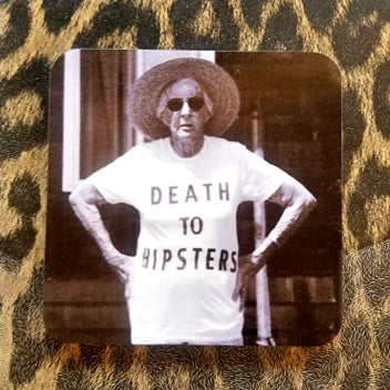 Death To Hipsters Coaster