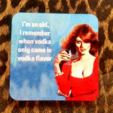 I'm So Old Coaster