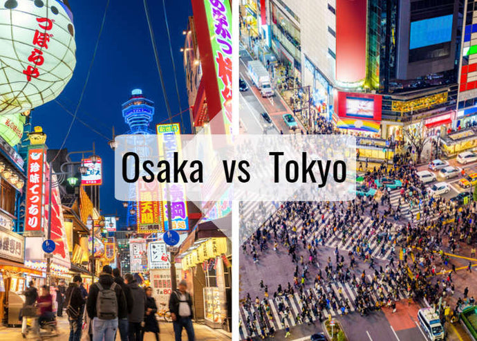 Osaka VS Tokyo: Where to go and What to do?