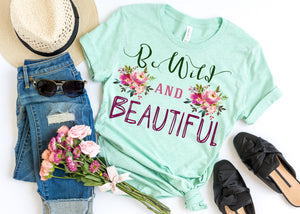 Be wild and beautiful Ladies T Shirt AA322