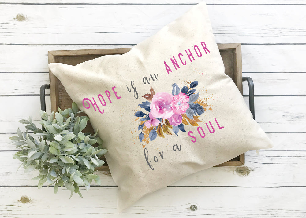 Hope is an anchor for the soul pillow cover