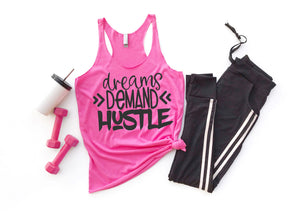 Dreams Demand Hustle Ladies Tank Top AA612