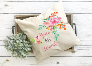 You are loved pillow cover