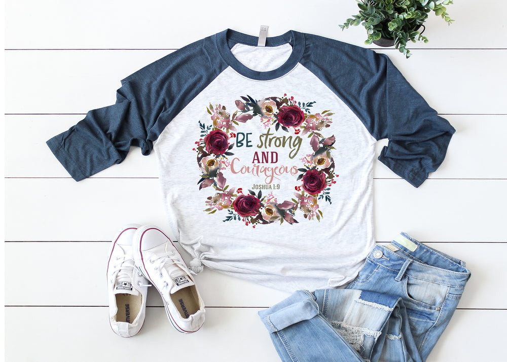 Be Strong and Courageous Ladies Raglan Shirt AA023