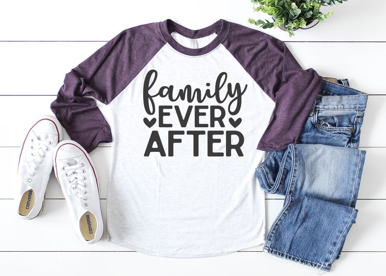 Family Ever After Foster Care Adoption Ladies Raglan Shirt Multiple Colors Available AA550