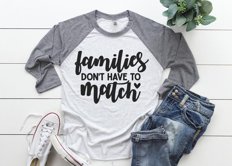 Families Don't have to Match Foster Care Adoption Ladies Raglan Shirt Multiple Colors Available AA549