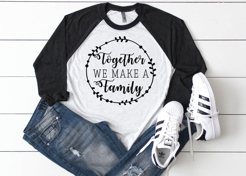 Together we make a Family Foster Care Adoption Ladies Raglan Shirt Multiple Colors Available AA545