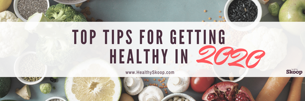 Top Tips for Getting Healthy in 2020