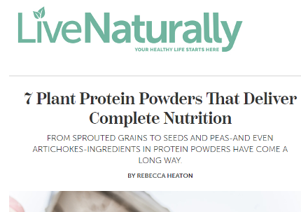 Live Naturally Magazine - Plant Protein Powders That Deliver Complete Nutrition