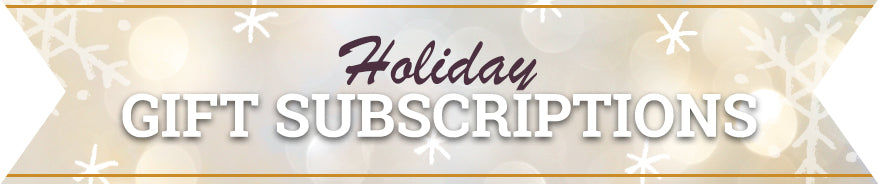 Holiday Gift Subscriptions