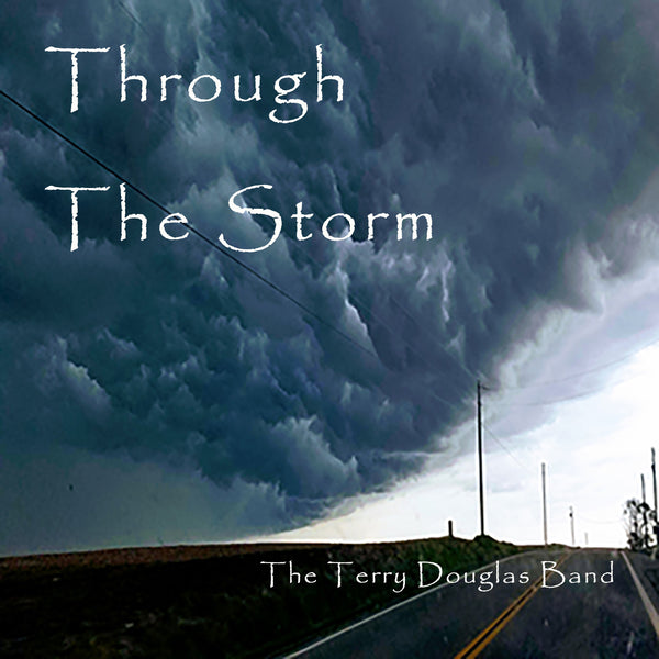 "The Terry Douglas Band ""Through The Storm"" Album Review by Kody McDowell"
