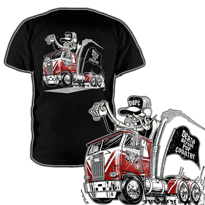 Trucker Shirts from DBPC. Represent the Truckers who drive around the clock to get us what we need. We salute you. Death Before Pop Country.