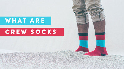 What Are Crew Socks - Best Guide for 2020