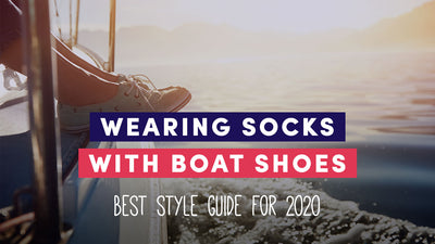 Wearing Socks With Boat Shoes - Best Style Guide for 2020