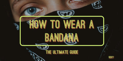 How to Wear a Bandana - A Style Guide