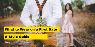 What to Wear on a First Date - A Style Guide