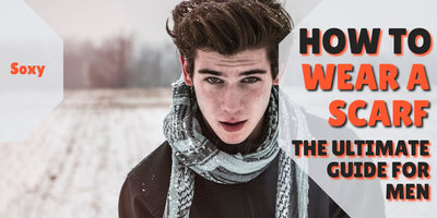 How to Wear a Scarf - A Style Guide for Men