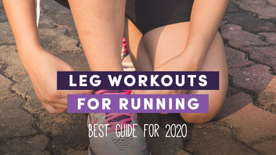 Leg Workouts for Running - Best Guide for 2021