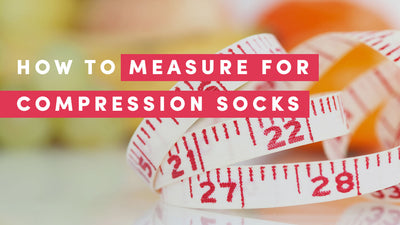 How to Measure For Compression Socks - Best Guide for 2021