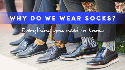 Why Do We Wear Socks? Everything You Need to Know