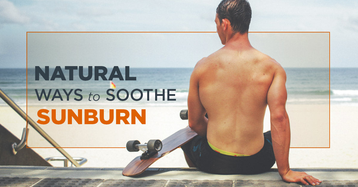 Natural Ways to Soother Sunburn
