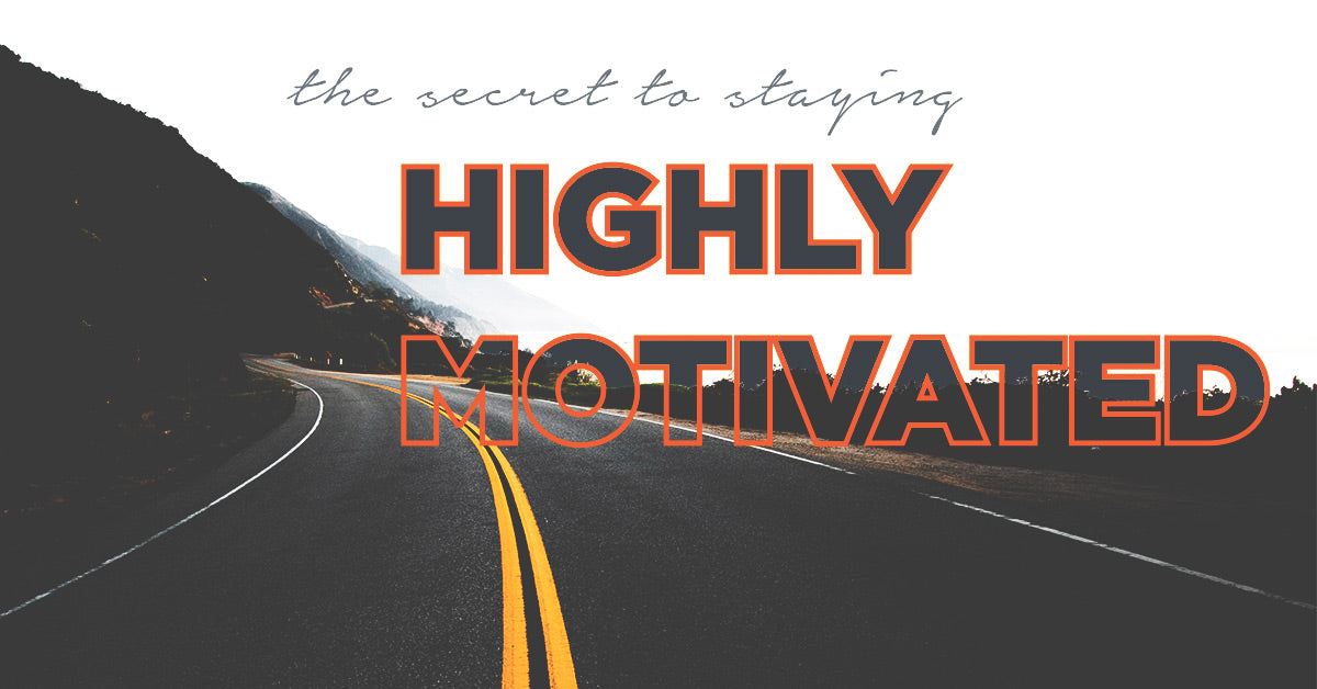 The secret to staying highly motivated
