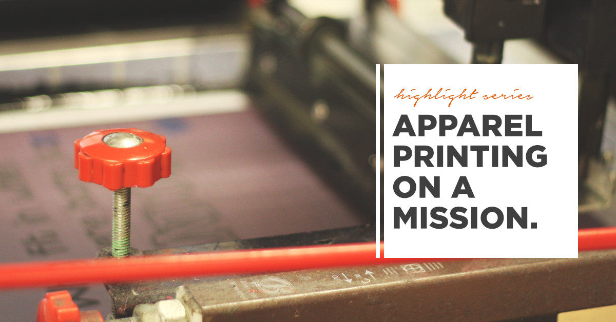 apparel printing on a mission