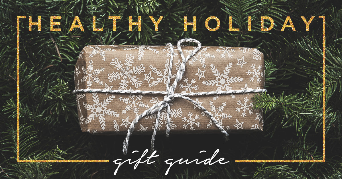 A Healthy Holiday Gift Guide