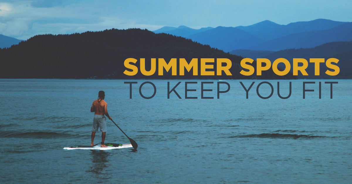 Summer Sports to Keep You Fit