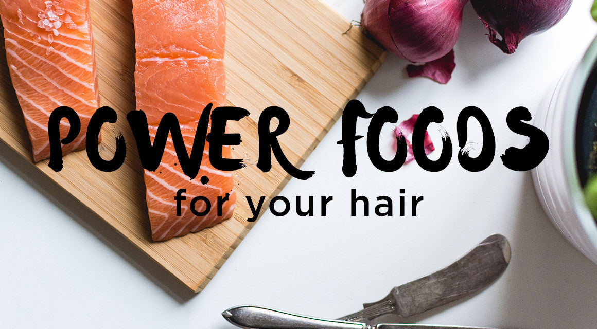 Power Foods for Your Hair