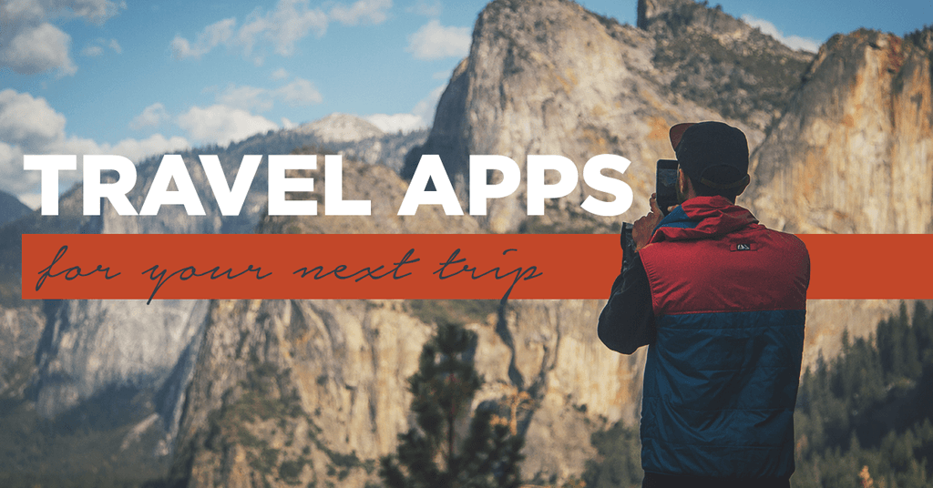 Travel Apps for Your Next Trip