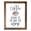 """Coffee, Because It's Too Early For Wine"" Sign, 12x18 Reclaimed Wood Frame - Rustic Red Door Co."