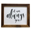 It Was Always You Print, Picture Frame, 8x10 Reclaimed Poplar Wood Frame - Rustic Red Door Co.