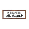 """In This Kitchen We Dance"" Sign, 12x36, Reclaimed Wood Frame - Rustic Red Door Co."