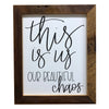 This Is Us Our Beautiful Chaos Sign, 8x10 Reclaimed Wood Frame - Rustic Red Door Co.